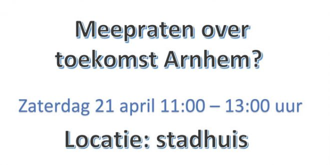 Meepraten over de toekomst van Arnhem bij de stadsbijeenkomst